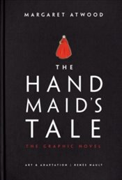 Handmaids Tale Graphic Novel : A Novel - Atwood, Margaret