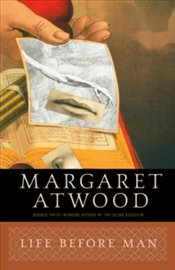 Life Before Man - Atwood, Margaret