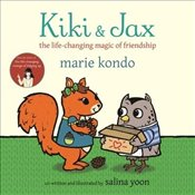 Kiki and Jax : The Life-Changing Magic of Friendship - Kondo, Marie