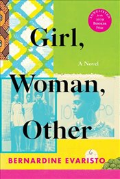 Girl, Woman, Other : A Novel - Evaristo, Bernardine