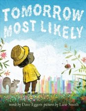 Tomorrow Most Likely  - Eggers, Dave