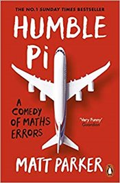 Humble Pi: A Comedy Of Maths Errors - Parker, Matt