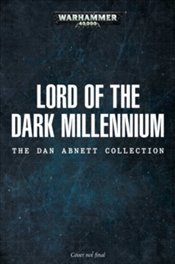 Lord of the Dark Millennium : The Dan Abnett Collection - Abnett, Dan