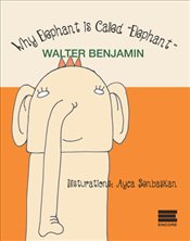 Why Elephant is Called Elephant - Benjamin, Walter