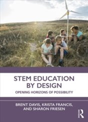 STEM Education By Design - Davis, Brent