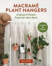 Macrame Plant Hangers : Creative Knotted Crafts for Your Stylish Home - Borja, Chrysteen