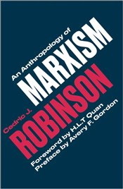 Anthropology of Marxism - Robinson, Cedric J.