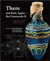 There And Back Again - The Crossroads II: Proceedings Of An International Conference Held In Prague, - Pavuk, Peter