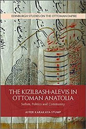 Kizilbash-Alevis In Ottoman Anatolia: Sufism, Politics And Community (Edinburgh Studies On The Ottom - KARAKAYA-STUMP, Ayfer