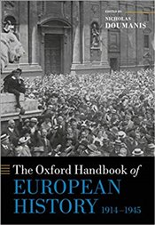 Oxford Handbook Of European History, 1914-1945 (Oxford Handbooks) - Doumanis, Nicholas