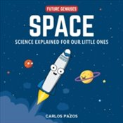 Space : A Little Scientists Guide to Astronauts, Gravity, Rockets, and the Atmosphere : 1 - Pazos, Carlos