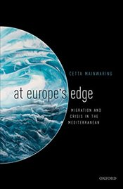 At Europes Edge : Migration And Crisis In The Mediterranean - Mainwaring, Cetta