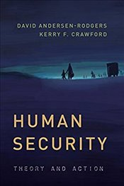 Human Security : Theory And Action (Peace And Security In The 21St Century) - Andersen-Rodgers, David