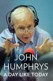 Day Like Today - Humphrys, John