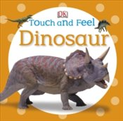 Touch And Feel : Dinosaur - DK Publishing