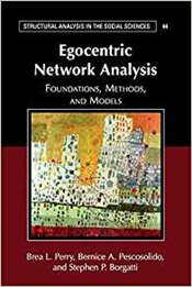 Egocentric Network Analysis : Foundations, Methods, And Models - Perry, Brea L.