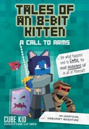 Tales of an 8 Bit Kitten : A Call to Arms - Kid, Cube