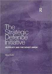 Strategic Defence Initiative : US Policy And The Soviet Union - Duric, Mira