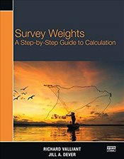 Survey Weights : A Step-By-Step Guide To Calculation - Valliant, Richard