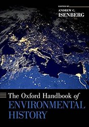 Oxford Handbook Of Environmental History - Isenberg, Andrew C.