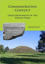 Commemorating Conflict : Greek Monuments Of The Persian Wars - Duffy, Xavier