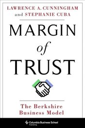 Margin of Trust : The Berkshire Business Model  - Cunningham, A. Lawrence