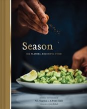 Season : Big Flavors, Beautiful Food - Sharma, Nik
