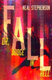Fall or Dodge in Hell - Stephenson, Neal