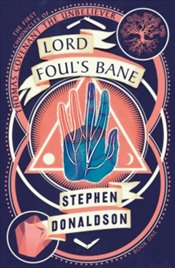Lord Fouls Bane : The First Chronicles of Thomas Covenant Book 1 - Donaldson, Stephen