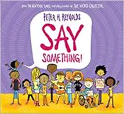 Say Something - Reynolds, Peter H.