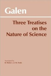 Three Treatises On The Nature Of Science - Galen,
