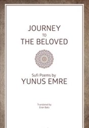 Journey to The Beloved - Emre, Yunus