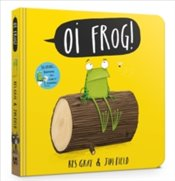 Oi Frog! : Board Book - Gray, Kes