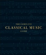 Complete Classical Music Guide -