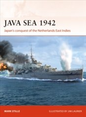 Java Sea 1942 : Japans Conquest of the Netherlands East Indies : 344 - Stille, Mark