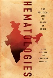 Hematologies : The Political Life of Blood In India - Copeman, Jacob