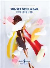 Sunset Grill & Bar Cookbook : Ciltli - Kolektif