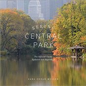 Seeing Central Park : The Official Guide Updated And Expanded - Miller, Sara Cedar
