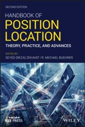 Handbook Of Position Location : Theory, Practice, And Advances - Zekavat, Reza