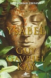 Ysabel - Kay, Guy Gavriel