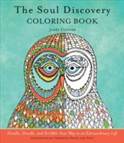 Soul Discovery Drawing Book : Noodle, Doodle, and Scribble Your Way to an Extraordinary Life - Conner, Janet