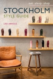 Stockholm Style Guide : Eat Sleep Shop - Arnold, Lisa