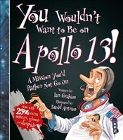 You Wouldnt Want to Be on Apollo 13! - Graham, Ian