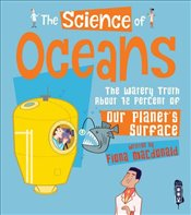 Science of Oceans : The Watery Truth About 72 Percent of Our Planets Surface  - Macdonald, Fiona