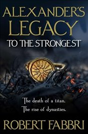 Alexanders Legacy : To the Strongest - Fabbri, Robert