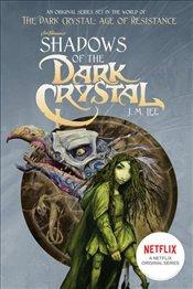 Shadows of the Dark Crystal #1 : Jim Hensons The Dark Crystal - Lee, J. M.