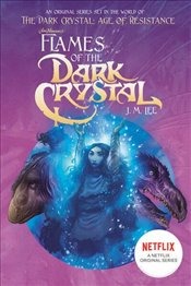 Flames of the Dark Crystal #4 : Jim Hensons The Dark Crystal - Lee, J. M.