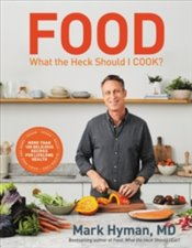 Food : What The Heck Should I Cook? - Hyman, Mark