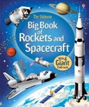 Big Book of Rockets and Spacecraft - Stowell, Louie