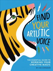 Find Your Artistic Voice : The Essential Guide to Working Your Creative Magic - Congdon, Lisa